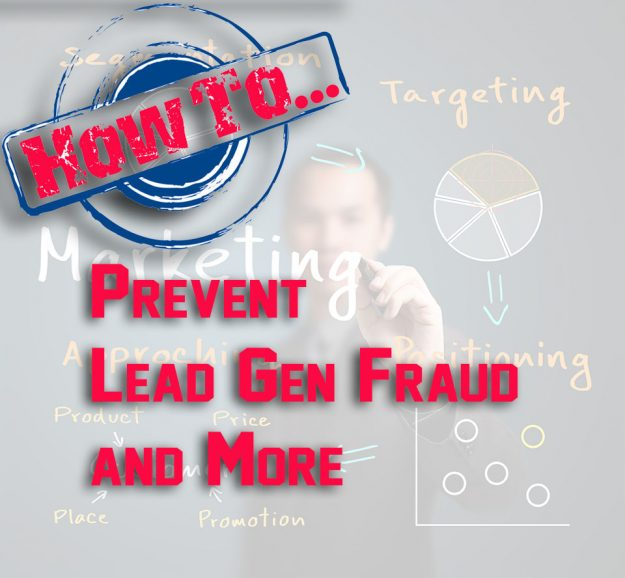 The most complete step-by-step guide to prevent lead generation fraud and more